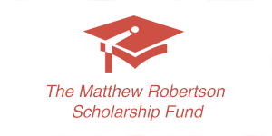 The Matthew Robertson Scholarship Fund